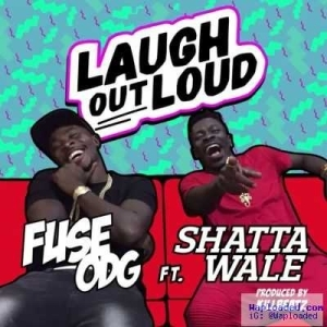 Fuse ODG - LOL (Laugh Out Loud) ft. Shatta Wale